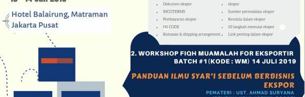 Workshop Bisnis Ekspor (Batch 50) & Workshop Fiqih Muamalah For Exporter (Batch 1) KPMI Jakarta
